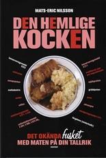 Bild på Den hemlige kocken : det okända fusket med maten på din tallrik