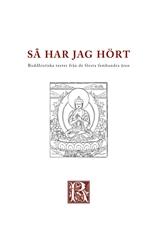 Bild på Så har jag hört : buddhistiska texter från de första femhundra åren