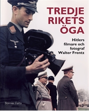 Bild på Tredje rikets öga : Hitlers filmare och fotograf Walter Frentz