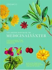 Bild på Odlarens handbok om medicinalväxter : uppslagsverk över läkande örter och huskurer