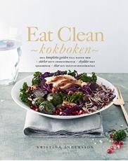 Bild på Eat Clean : kokboken - den kompletta guiden till maten som stärker ditt immunförsvar, skyddar mot sjukdomar, ökar din prestationsförmåga