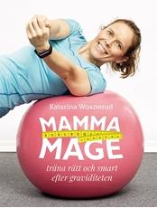 Bild på Mammamage : träna rätt och smart efter graviditeten
