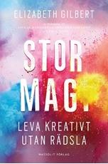 Bild på Stor magi : leva kreativt utan rädsla