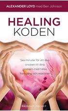 Bild på Healingkoden : sex minuter för att läka orsaken till dina problem med hälsa