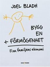 Bild på Bygg en förmögenhet : fixa familjens ekonomi