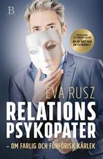 Bild på Relationspsykopater : om farlig och förförisk kärlek
