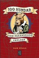 Bild på 100 HUNDAR SOM FÖRÄNDRADE VÄRL